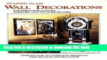 [Download] Wall Decorations - 29 Stained Glass Projects for Clocks Mirrors   Frames Paperback Free