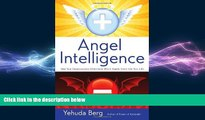 complete  Angel Intelligence: How Your Consciousness Determines Which Angels Come into Your Life