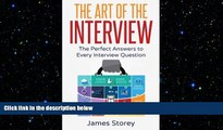 FREE PDF  Interview: The Art of the Interview: The Perfect Answers to Every Interview Question
