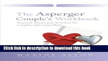 [Popular Books] The Asperger Couple s Workbook: Practical Advice and Activities for Couples and