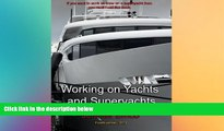 FREE PDF  Working on Yachts and Superyachts: A guide to working in the superyacht industry READ