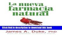 [Download] La Nueva Farmacia Natural: Alimentos curativos para prevenir y tratar más de 75 males