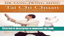 [Popular Books] Tai Chi Chuan Classical Yang Style: the Complete Form and Qigong Full Online
