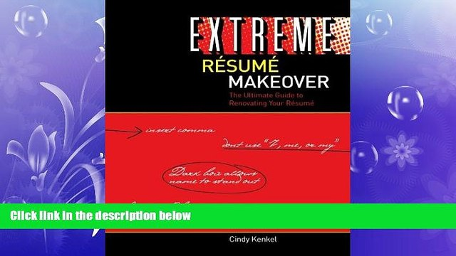 Free [PDF] Downlaod  Extreme Resume Makeover: The Ultimate Guide to Renovating Your Resume READ