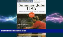 READ book  Peterson s Summer Jobs USA: Where the Jobs Are   How to Get Them (Summer Jobs in the