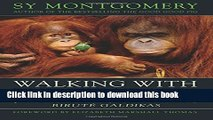 [Download] Walking with the Great Apes: Jane Goodall, Dian Fossey, Biruté Galdikas Kindle Online