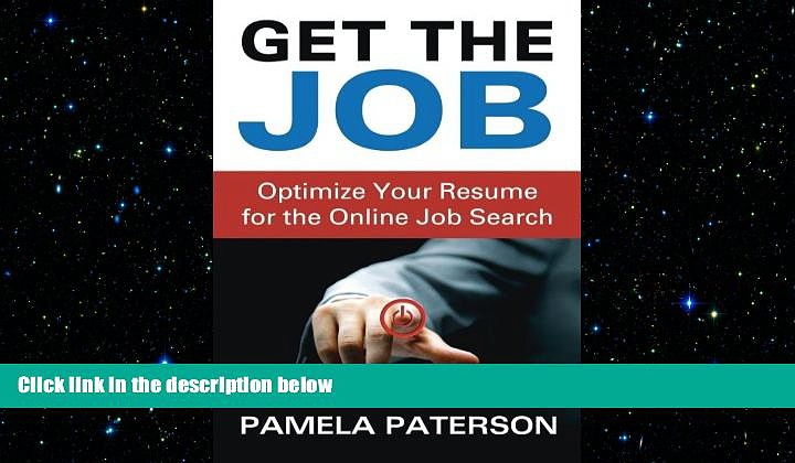 Free [PDF] Downlaod  Get the Job: Optimize Your Resume for the Online Job Search  DOWNLOAD ONLINE