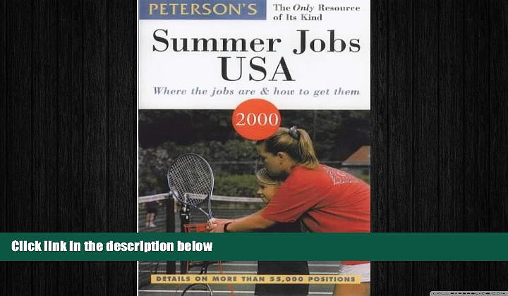FREE DOWNLOAD  Peterson s Summer Jobs USA: Where the Jobs Are   How to Get Them (Summer Jobs in