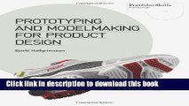 [Download] Prototyping and Modelmaking for Product Design: Portfolio Skills: Product Design Kindle