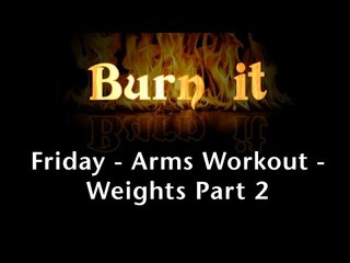 Burn It | Friday | Arms Workout | Weights Part 2