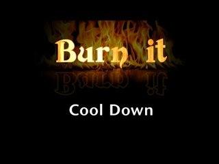 Burn It | Cool Down