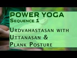 Power Yoga | Urdvahastasan with Uttanasan & Plank Posture