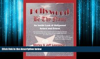 Popular Book Hollywood Be Thy Name: An Inside Look at Hollywood Actors and Extras