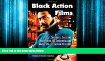 Enjoyed Read Black Action Films: Plots, Critiques, Cast and Credits for 235 Theatrical and