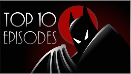 Top 10 Batman The Animated Series Episodes!