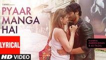 PYAAR MANGA HAI Lyrical Video Song | Zareen Khan, Ali Fazal | Armaan Malik, Neeti Mohan | Movie song