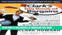 [Popular Books] Clark s Big Book of Bargains: Clark Howard Teaches You How to Get the Best Deals