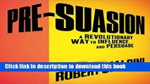 [Popular] Pre-Suasion: A Revolutionary Way to Influence and Persuade Paperback Collection