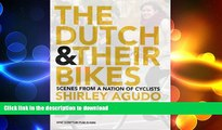 READ  The Dutch and their Bikes: Scenes from a Nation of Cyclists  BOOK ONLINE