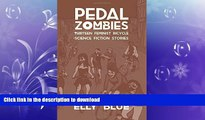 FAVORITE BOOK  Pedal Zombies: Thirteen Feminist Bicycle Science Fiction Stories (Bikes in Space)