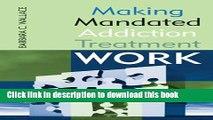 [Download] Making Mandated Addiction Treatment Work Kindle Free