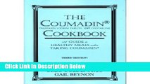 Ebook The Coumadin Cookbook: A Complete Guide to Healthy Meals When Taking Coumadin Free Online
