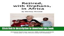 [Popular Books] Retired, with Orphans, in Africa: One Woman s Effort to Save AIDS Orphans in