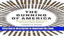 [Popular] The Gunning of America: Business and the Making of American Gun Culture Kindle Online