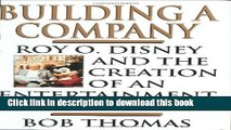 [Popular] Building a Company: Roy O. Disney and the Creation of an EntertainmentEmpire Hardcover