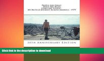 GET PDF  People Are Great, Dogs Are Mean, Cows Are Stupid - My Bicycle Journey Across America -