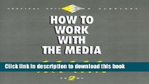 [Download] How to Work with the Media (Survival Skills for Scholars) Paperback Collection