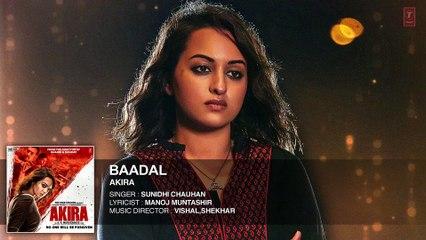 BAADAL Full Song Audio   Akira   Sonakshi Sinha   Konkana Sen Sharma   Anurag Kashyap   T-Series