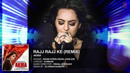 RAJJ RAJJ KE REMIX Full Song Audio   Akira   Sonakshi Sinha   Konkana Sen Sharma   Anurag Kashyap