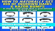 [Download] How To Naturally Get Rid Of Ingrown Hairs And Razor Bumps: Step by step guide for men