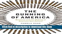 [Popular] The Gunning of America: Business and the Making of American Gun Culture Paperback