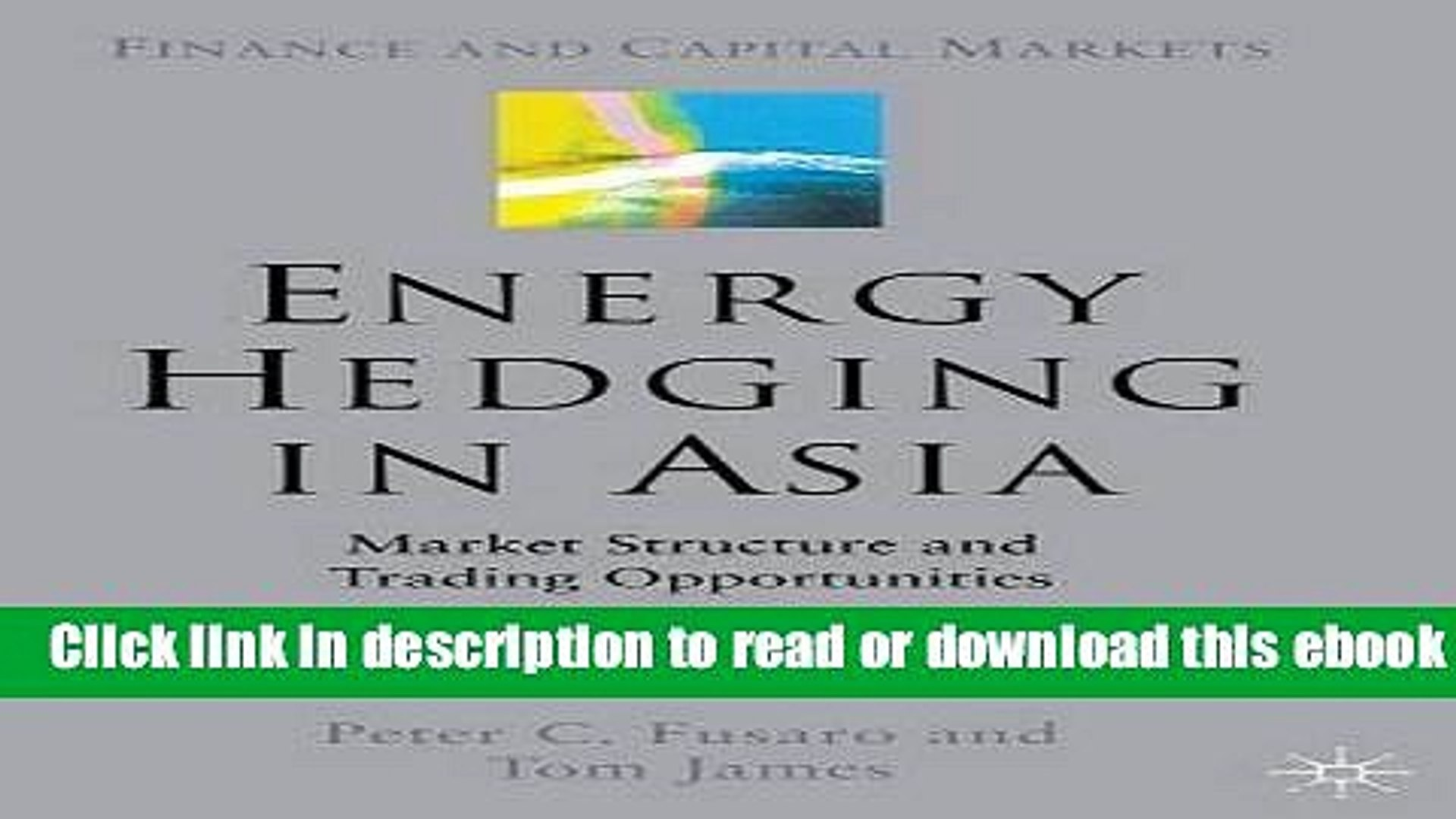 Energy Hedging in Asia: Market Structure and Trading Opportunities (Finance and Capital Markets