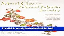 [Download] Metal Clay and Mixed Media Jewelry: Innovative Projects Featuring Resin, Polymer Clay,