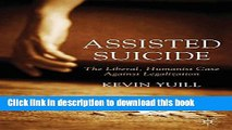 [Download] Assisted Suicide: The Liberal, Humanist Case Against Legalization Kindle Collection