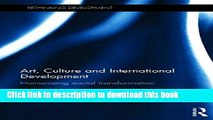[Popular] Art, Culture and International Development: Humanizing social transformation Paperback