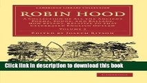 [Download] Robin Hood: Volume 2: A Collection of All the Ancient Poems, Songs, and Ballads, Now