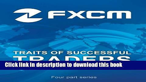 [Popular] Best Practices from FXCM s Most Profitable Forex Traders (Traits of Successful Traders)