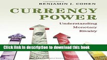 [Popular] Currency Power: Understanding Monetary Rivalry Kindle Collection