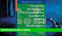 READ THE NEW BOOK Designing Professional Development for Teachers of Science and Mathematics READ