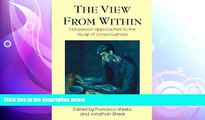 behold  View from Within: First-person Approaches to the Study of Consciousness (Consciousness