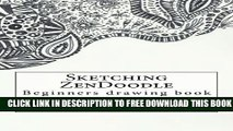 [Download] Sketching ZenDoodle: Beginners drawing book Paperback Collection