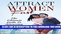 Collection Book Attract Women Fast: The Ultimate Guide To Attracting Women