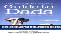 Collection Book The Modern Mom s Guide to Dads: Ten Secrets Your Husband Won t Tell You