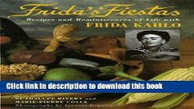 [Popular] Frida s Fiestas: Recipes and Reminiscences of Life with Frida Kahlo Paperback Online