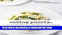 [Popular] Eating Purely: More Than 100 All-Natural, Organic, Gluten-Free Recipes for a Healthy