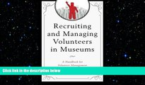 READ book  Recruiting and Managing Volunteers in Museums: A Handbook for Volunteer Management
